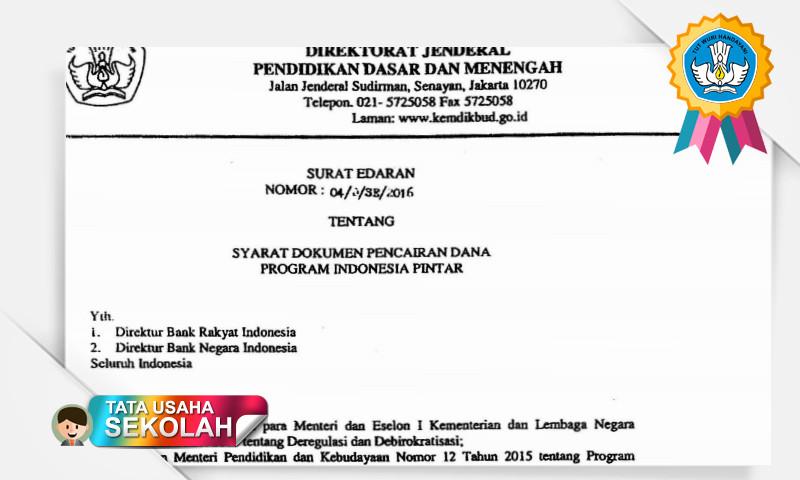 Surat Edaran Syarat Dokumen Pencairan Dana PIP Sampai 31 Mei 2016 (Bagi yang belum Cair)