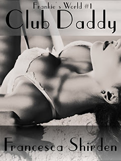 Francesca Shirden - Frankie's World #1: Club Daddy