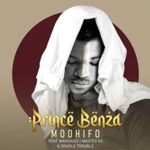 Prince Benza – Modhifo (feat. Master KG, Makhadzi & Double Trouble)