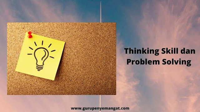 Thinking Skill dan Problem Solving