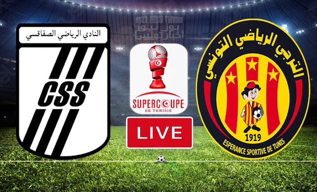 Match En Direct : Espérance Sportive de Tunis vs Union Sportive Club Sportif Sfaxien en SuperCoupe de Tunisie