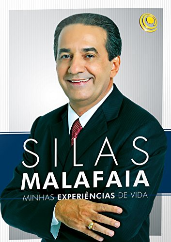 Minhas experiências de vida - Silas Malafaia