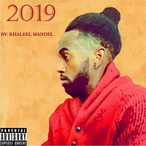 "[NEW EP] KHALEEL MANDEL- ""2019""| @km1double"