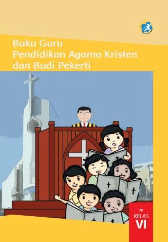Buku Guru Kelas 6 SD Pendidikan Agama Kristen dan Budi Pekerti K13 Edisi Revisi 2017