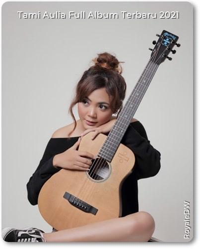 Download Lagu Indonesia Tami Aulia Full Album Terbaru 2021
