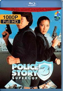 Police Story 3 [1992] [1080p BRrip] [Latino- Ingles] [GoogleDrive] LaChapelHD