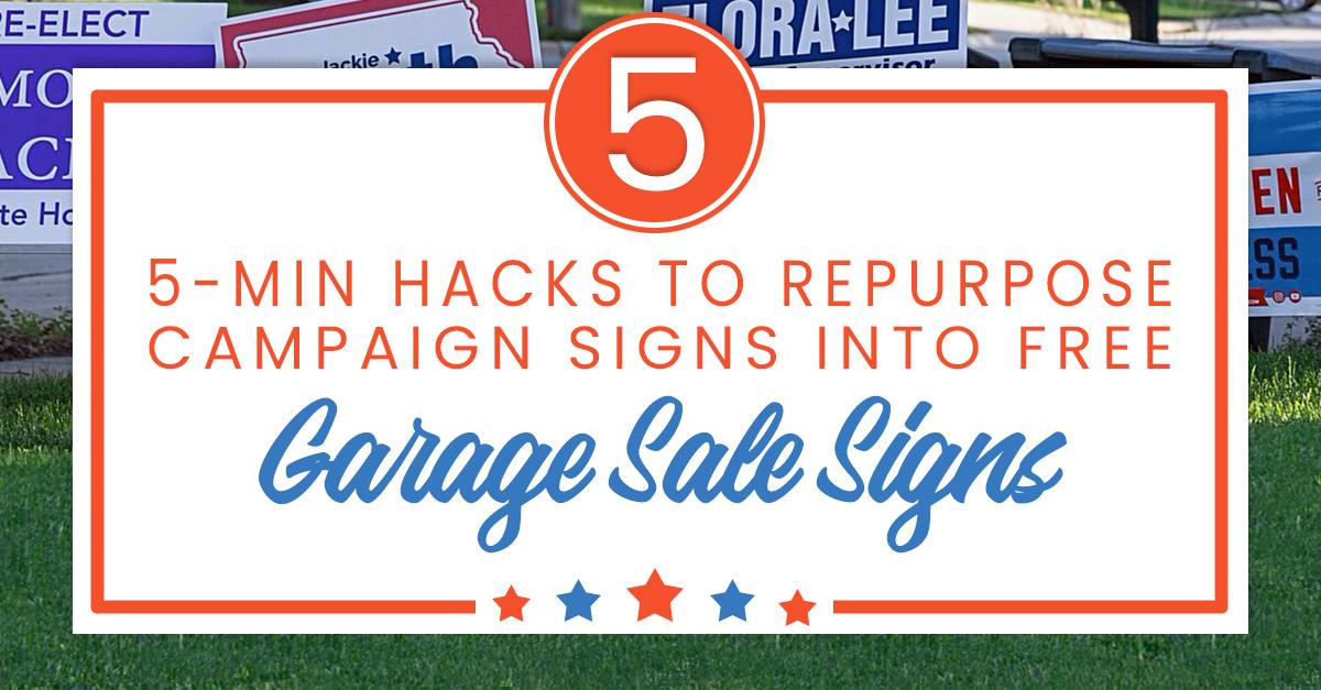 Repurpose, Reuse Campaign Signs