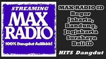 STREAMING MAX RADIO ID ONLINE