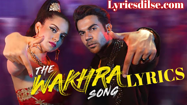 The Wakhra Song Lyrics – Judgementall Hai Kya