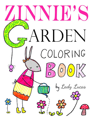 Zinnie's Garden Coloring Book by Lady Lucas