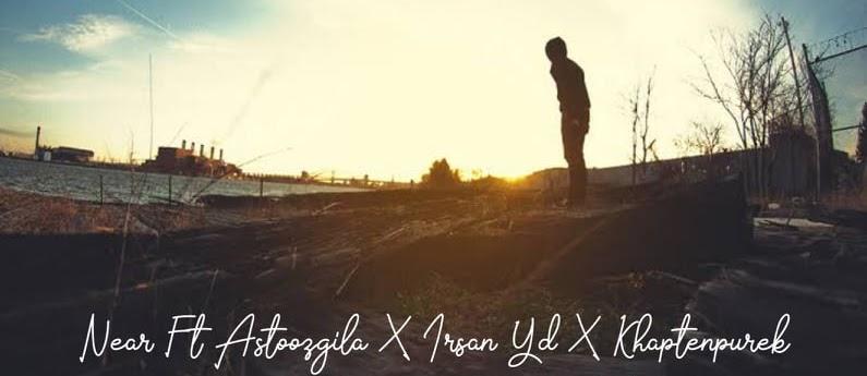Lirik Lagu Near Ft Astoozgila X Irsan YD X Kapthenkpurek | Jaga Orang Pu Jodo