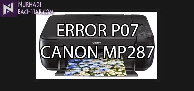 Cara Memperbaiki Printer Canon MP287 Error P07