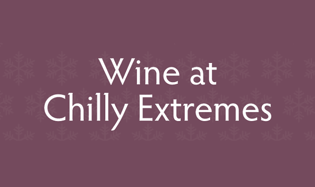Wines at Chilly Extremes