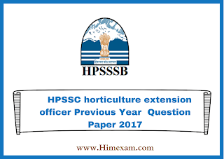 HPSSC horticulture extension officer Previous Year  Question Paper 2017