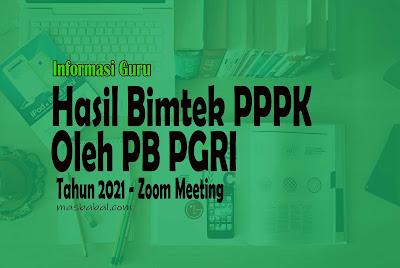Pengurus Besar Persatuan Guru Republik Indonesia (PB PGRI) telah melakukan Bimtek (Bimbingan Teknis) Tentang Pendaftaran PPPK Guru pada Hari Kamis Tanggal 8 Juli Tahun 2021 Pukul 16.30 s/d 18.30 WIB melalui Zoom Meeting