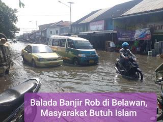 Balada Banjir Rob di Belawan, Masyarakat Butuh Islam