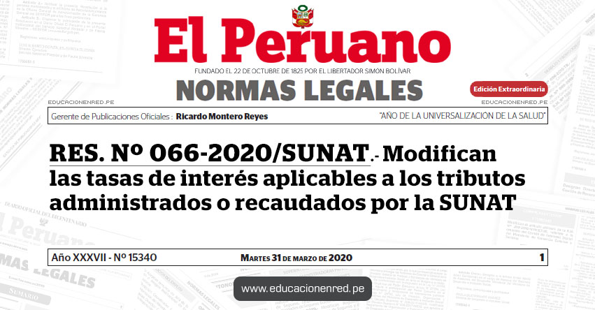 RES. Nº 066-2020/SUNAT.- Modifican las tasas de interés aplicables a los tributos administrados o recaudados por la SUNAT