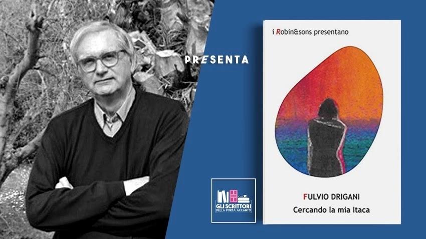 Fulvio Drigani presenta: Cercando la mia Itaca