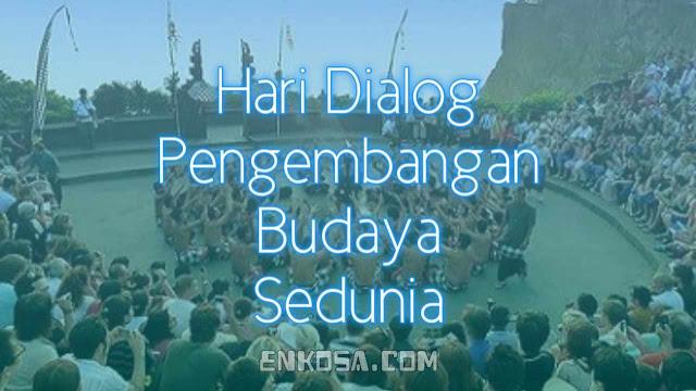 Sejarah Hari Dialog dan Pengembangan Perbedaan Budaya Sedunia