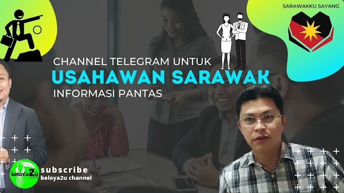 CHANNEL TELEGRAM USAHAWAN SARAWAKKU SAYANG