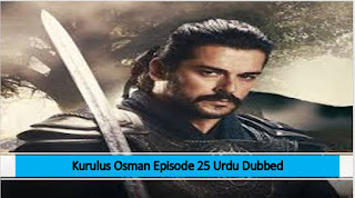 Kurulus Osman Season 1 Episode 25 Urdu dubbed