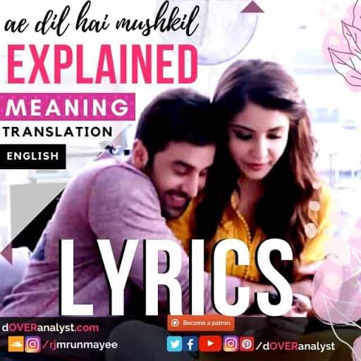 Ae Dil Hai Mushkil Meaning English Translation Lyrics Explained