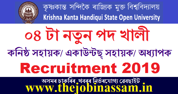 KKHSOU Recruitment 2019: Assistant Professor/ Junior Assistant/ Junior Accounts Assistant [04 Posts]