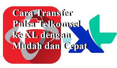 Cara Transfer Pulsa Telkomsel ke XL dengan Mudah dan Cepat