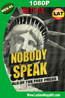 Nobody Speak: Trials of the Free Press (2017) Latino Full HD WEB-DL 1080P - 2017