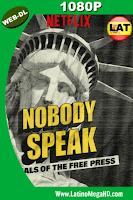 Nobody Speak: Trials of the Free Press (2017) Latino Full HD WEB-DL 1080P - 2017