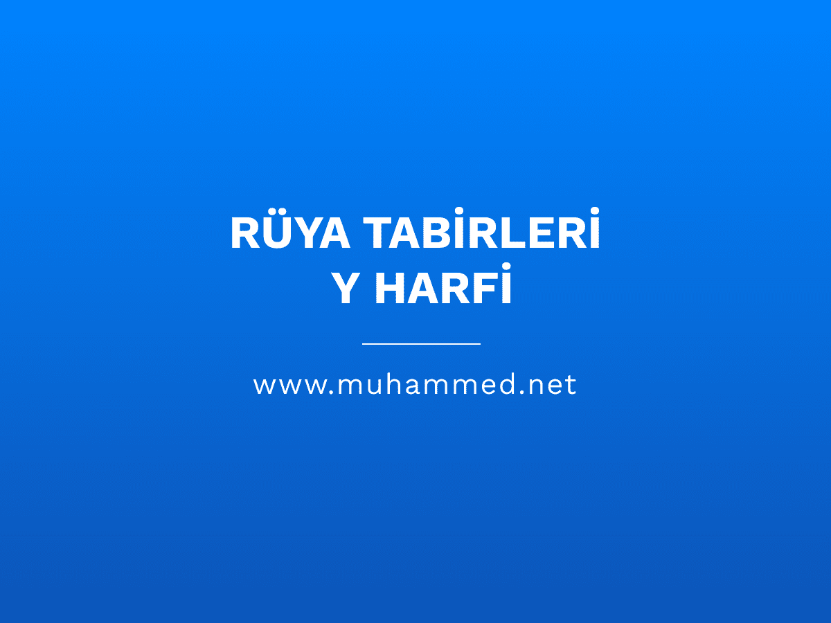 Rüya Tabirleri - Y Harfi