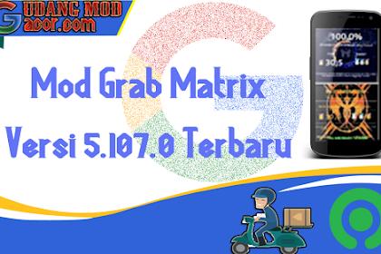 MOD GRAB NEW DRIVER MATRIX VERSI 5.107.0 FREE GACOR TERBARU