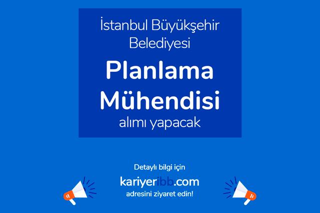 İstanbul Büyükşehir Belediyesi, Planlama Mühendisi alımı yapacak. Kariyer İBB iş ilanı detayları kariyeribb.com'da!