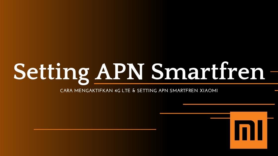 APN Smartfren Xiaomi
