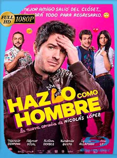 Hazlo como hombre (2017)HD [1080p] Latino [GoogleDrive] SilvestreHD