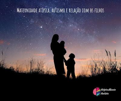 Maternidade atípica, autismo e relação com os filhos
