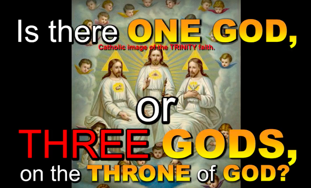 Is there ONE GOD or THREE GODS on the THRONE of GOD?