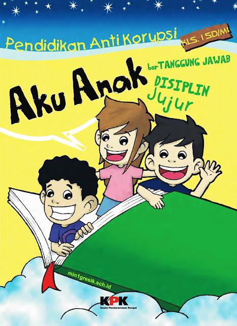 Buku Pendidikan Anti Korupsi Untuk Anak Kelas 1 SD/MI