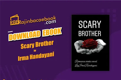 Download Novel Scarry Brother by Irma Handayani Pdf