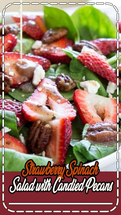 Strawberry Spinach salad with Candied Pecans #strawberry #recipe