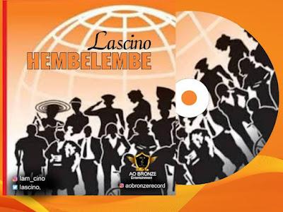 DOWNLOAD MP3: Lascino - Hembelembe