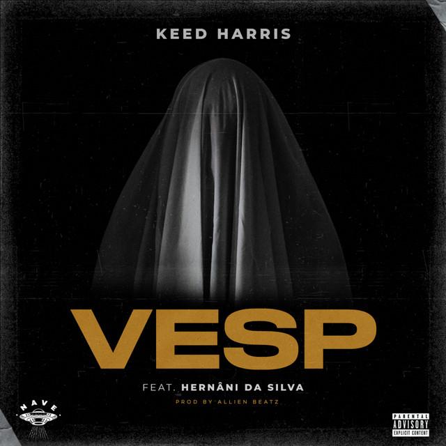 Keed Harris – VESP (feat. Hernâni da Silva) [Exclusivo 2021] (Download MP3)