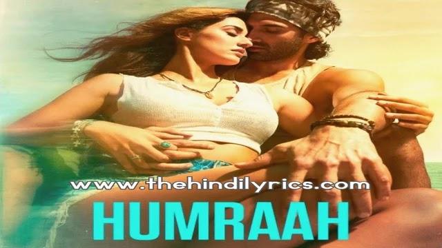 Humraah Lyrics – Malang | Sachet Tandon