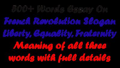 French Revolution Slogan Liberty, Equality, Fraternity Essay