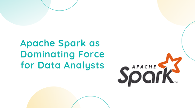 Apache Spark as Dominating Force for Data Analysts