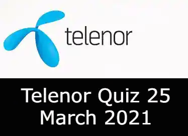 Telenor Quiz Today 25 March 2021 | Telenor Quiz Answers Today 25 March
