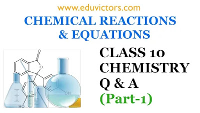 CBSE Class 10 - Chemistry - Chemical Reactions and Equations (Q & A) Part-1 (#eduvictors)(#class10Chemistry)