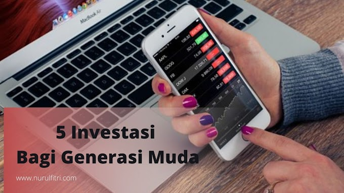 5 Investasi Bagi Generasi Muda