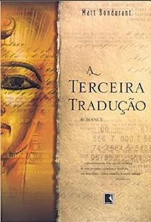 A Terceira Traduçao - Matt Bondurant