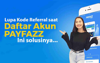 Solusi Lupa Memasukkan Kode Referral Saat Daftar Payfazz
